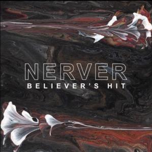 Nerver - Believer's Hit (preorder)