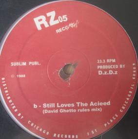 D.z.D.z. – Still Loves The Acieed (RZ Records)