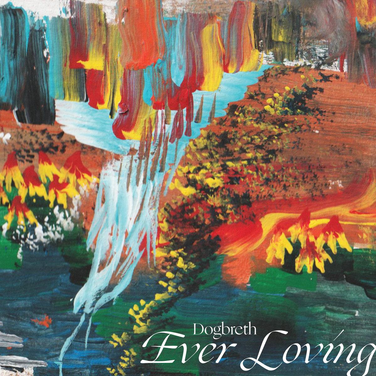 Dogbreth - Ever Loving LP