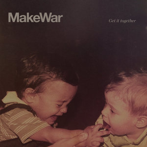 Makewar - Get It Together LP