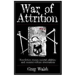 War Of Attrition by Greg Walsh