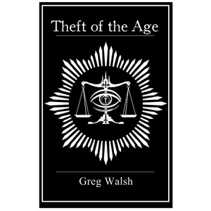 Theft of the Age Book by Greg Walsh