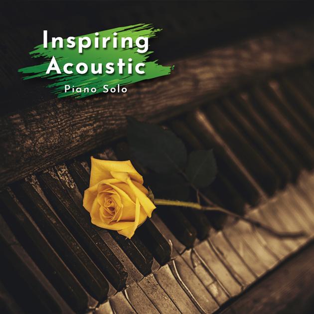 Inspiring Acoustic Piano Solo