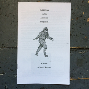 Field Notes on the American Sasquatch: A Guide