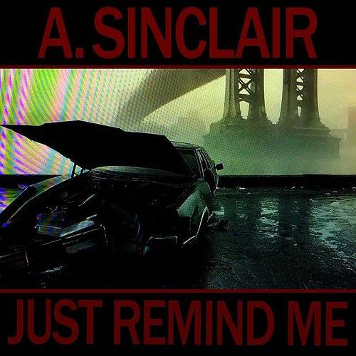 A. Sinclair - Just Remind Me - Single