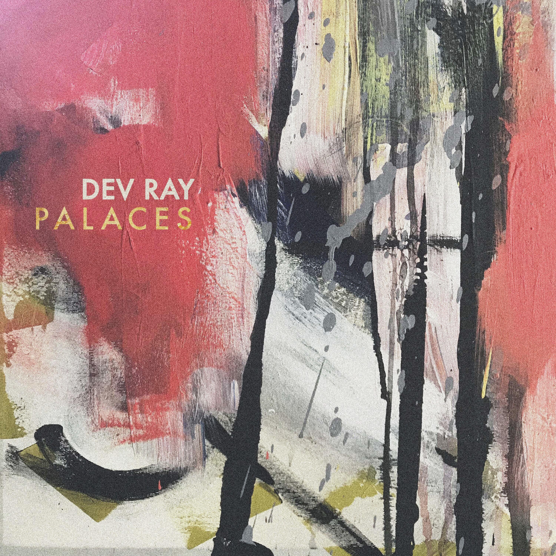 Dev Ray - Palaces - Single