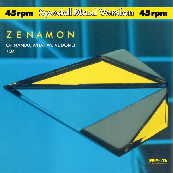 Zenamon – Oh Nandu, What We've Done! (Private Records)