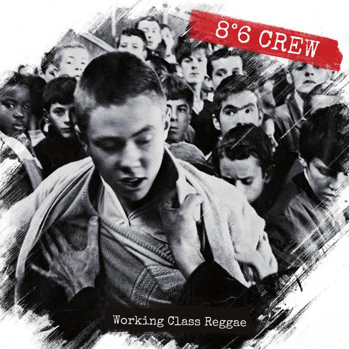 8°6 Crew - Working class reggae