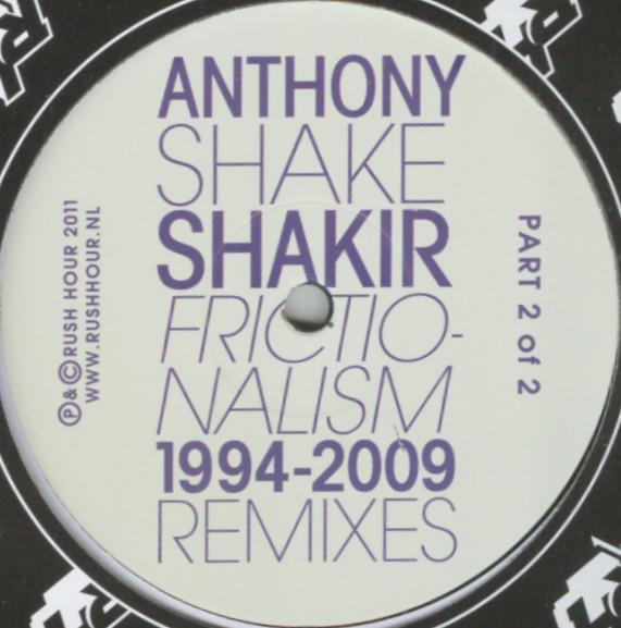 Anthony Shake Shakir – Frictionalism 1994-2009 Remixes (Rush Hour)