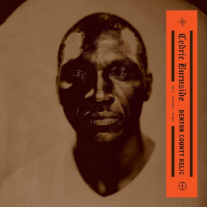 Cedric Burnside BENTON COUNTY RELIC LP / CD