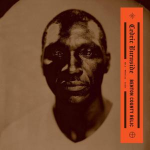 Cedric Burnside BENTON COUNTY RELIC LP / CD