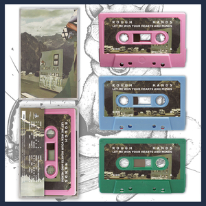 DK095: Rough Hands - Let Me Win Your Hearts And Minds Cassette LP - Pink /20, Blue /30, Green /50