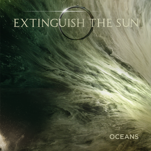 Extinguish The Sun - Oceans