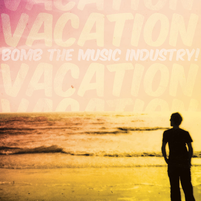 Bomb The Music Industry! - Vacation LP