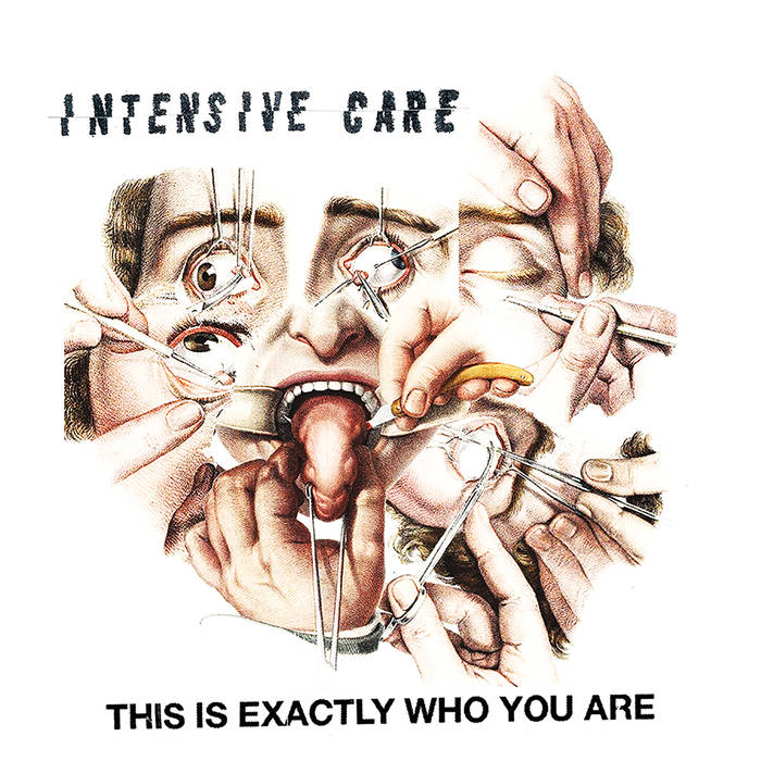 INTENSIVE CARE - This Is Exactly Who You Are 7