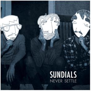 Sundials - Never Settle CD