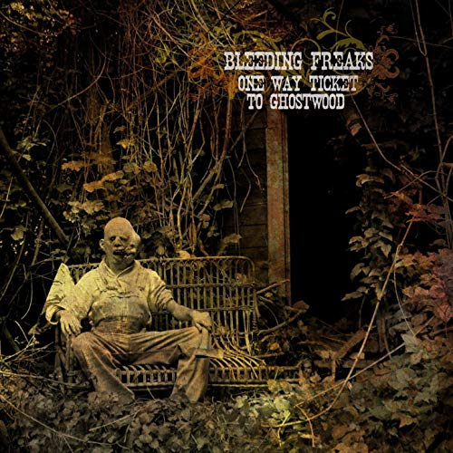 Bleeding Freaks - One Way Ticket To Ghostwood