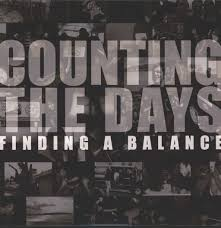 Counting The Days - Finding a Balance