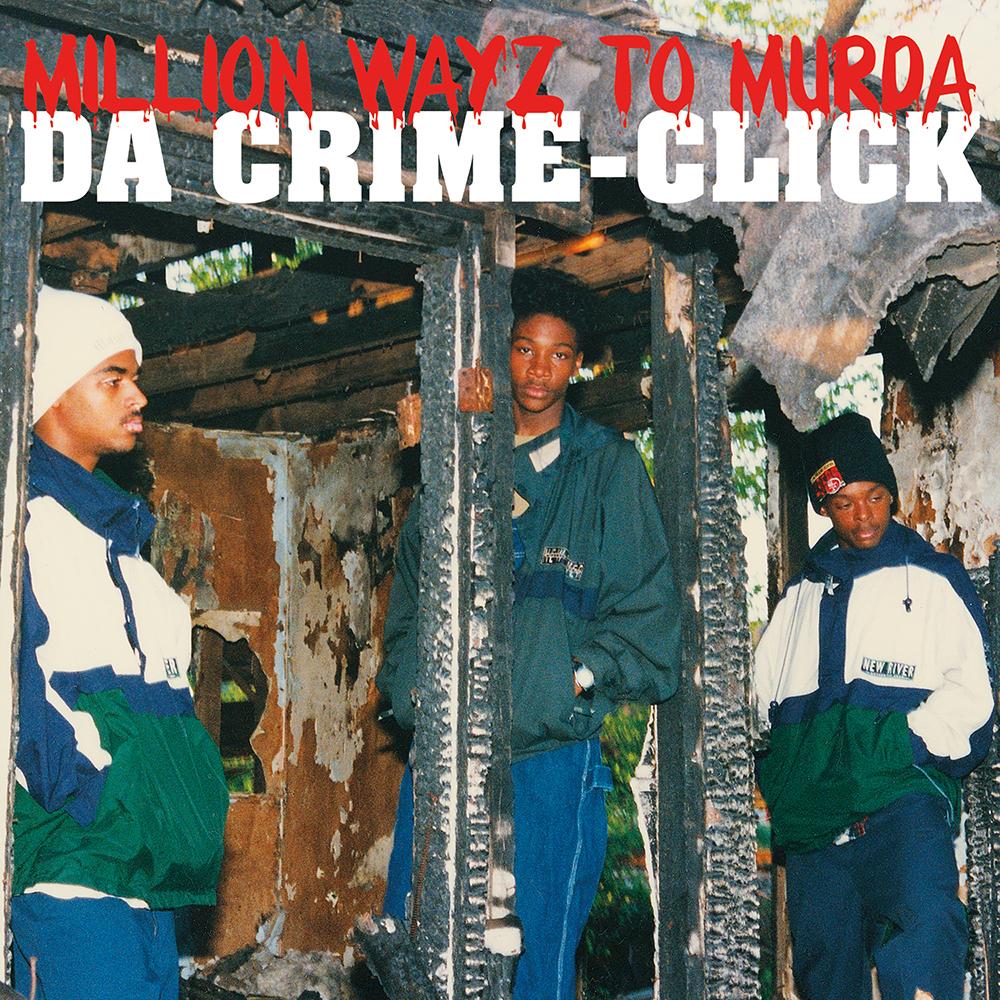 Da Crime Click - Million Wayz To Murda (Remastered)