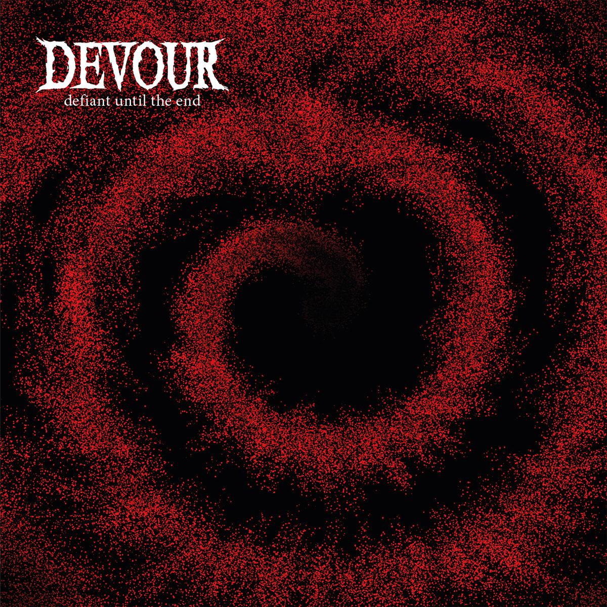 Devour - Defiant Until The End