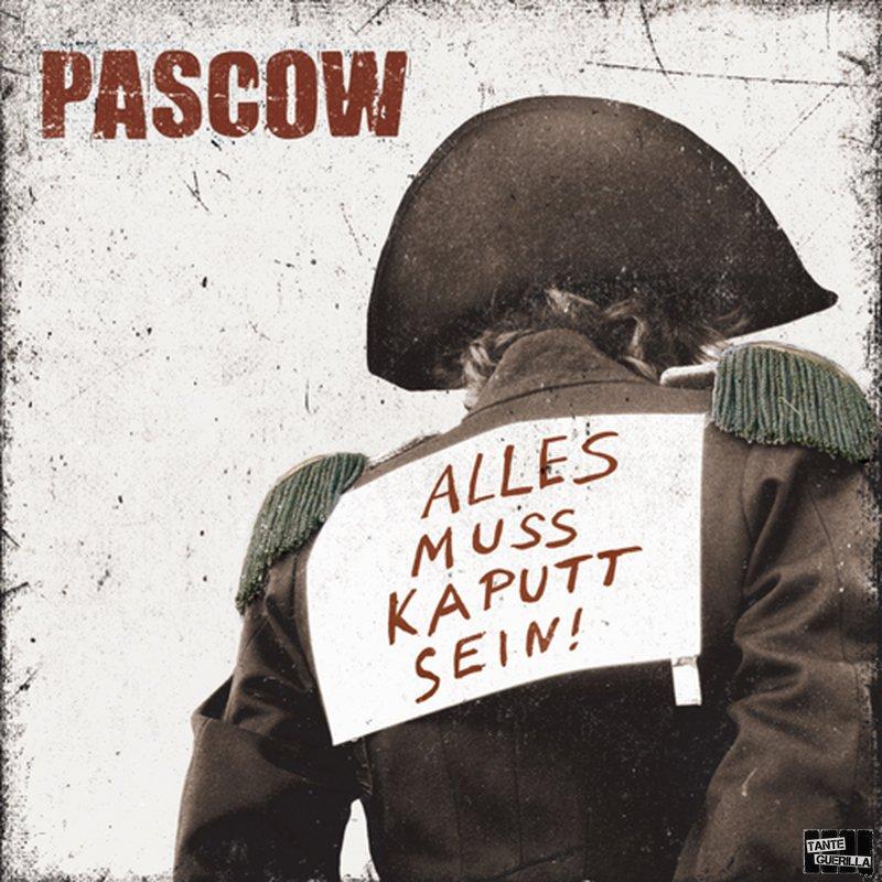 Pascow - Alles Muss Kaputt Sein!