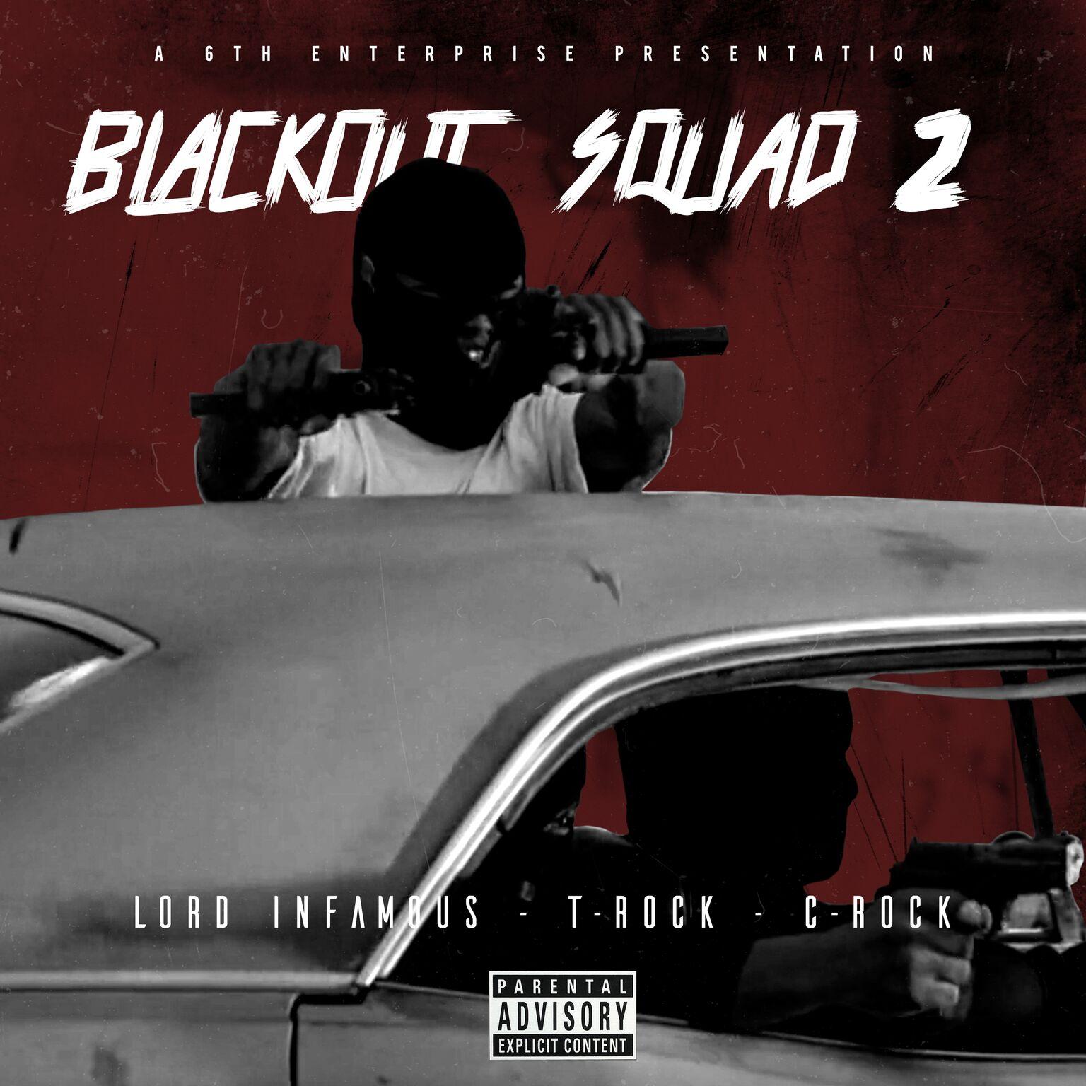 T-Rock, Lord Infamous & C-Rock - Blackout Squad 2