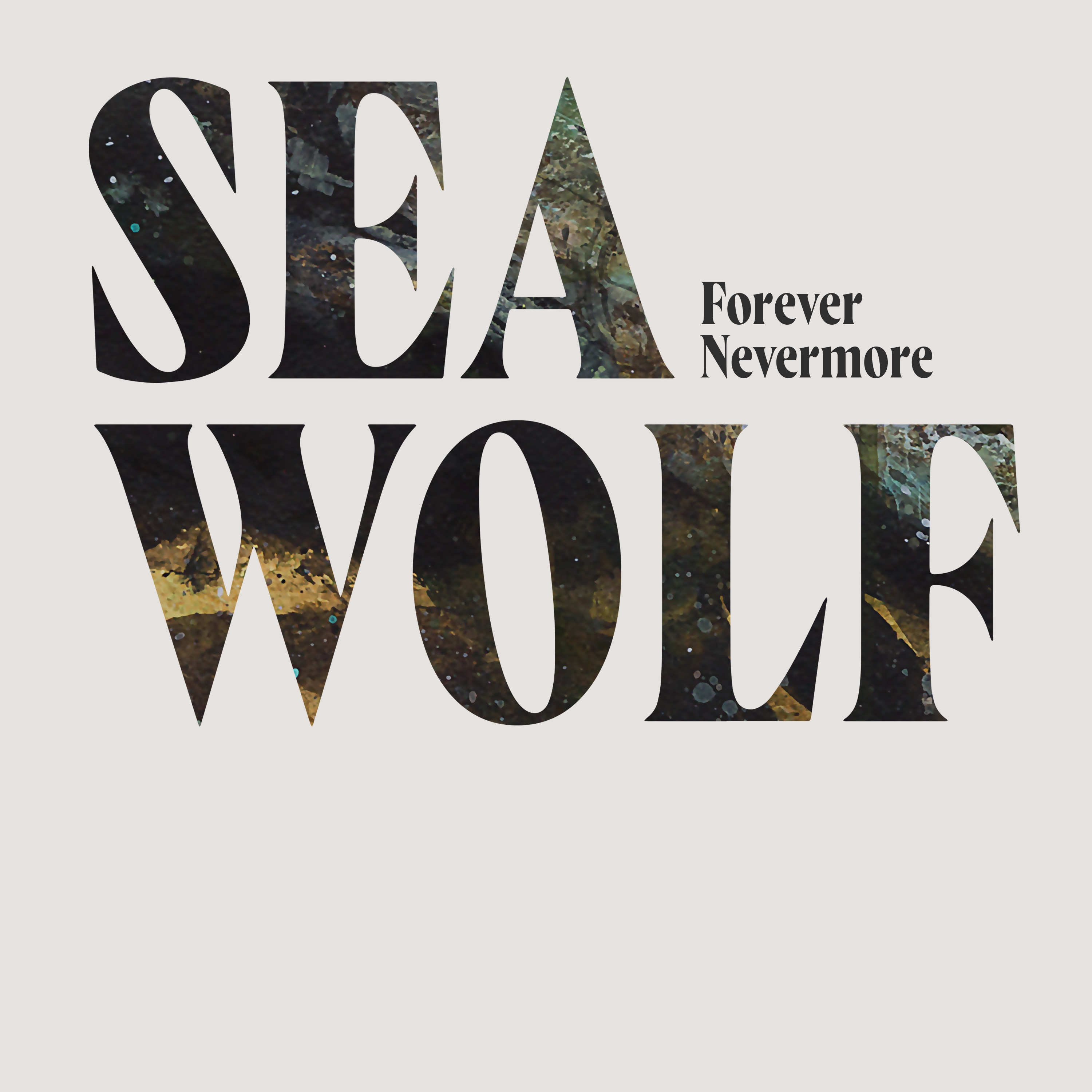 Sea Wolf - Forever Nevermore - Single