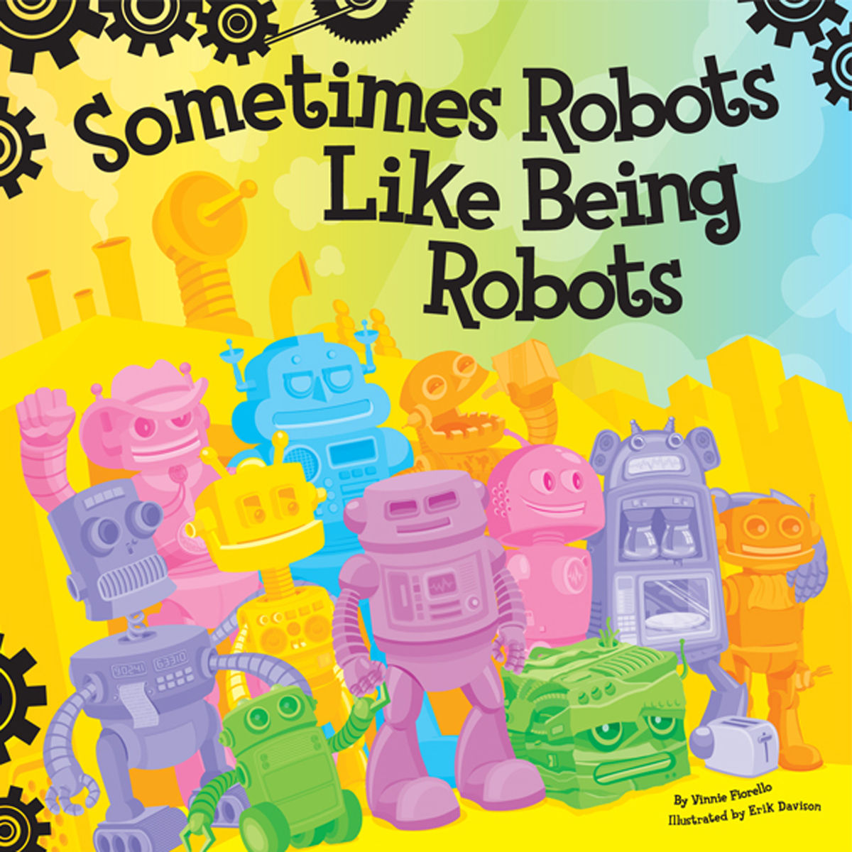 Sometimes Robots Just Like Being Robots - Soft Cover Book