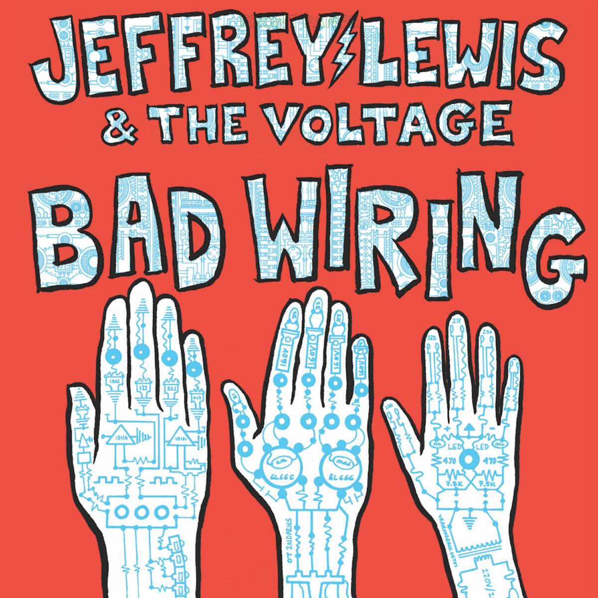 Jeffrey Lewis & The Voltage - Bad Wiring LP