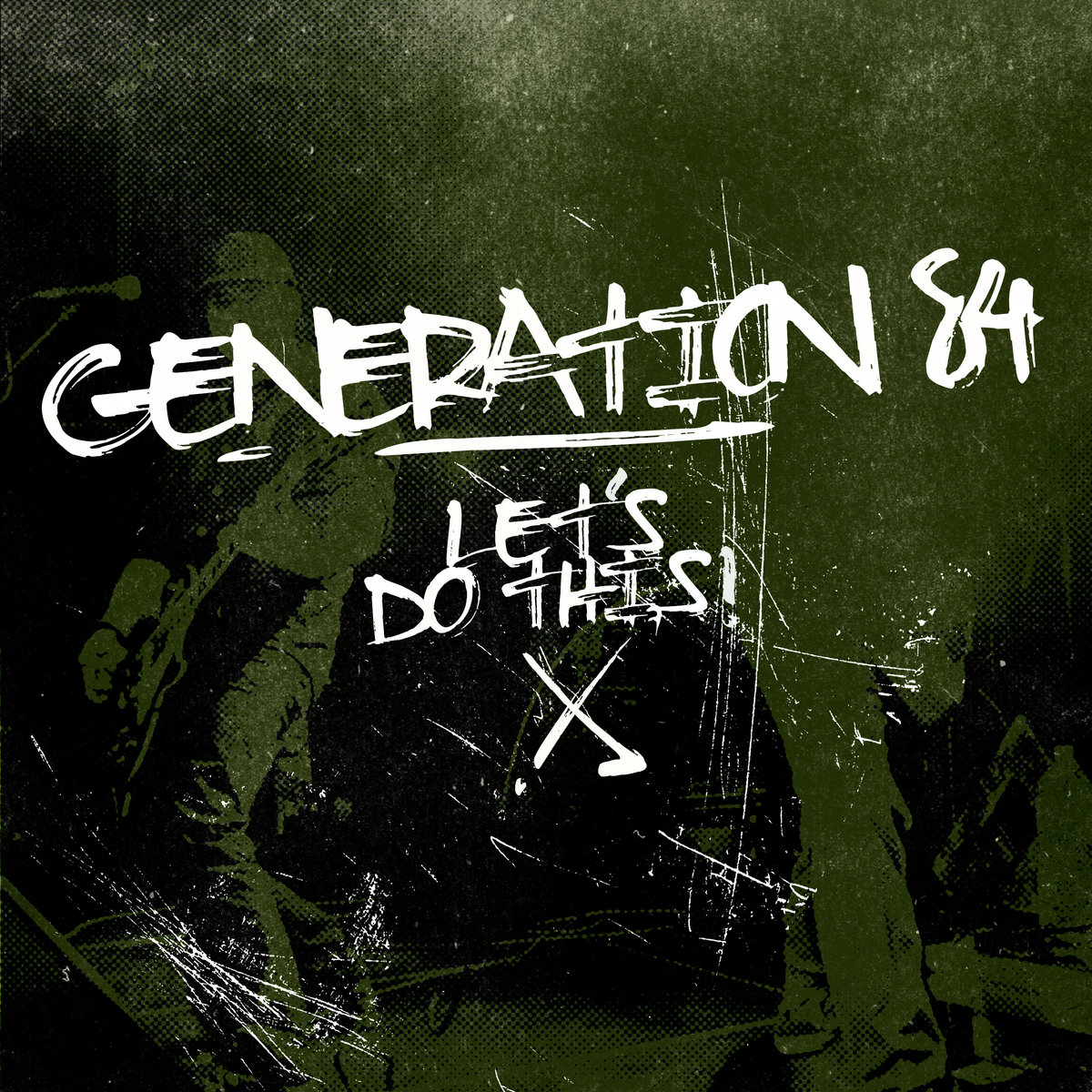 Generation 84' - Let's Do This