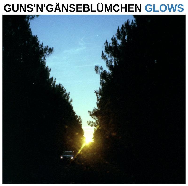 Guns'n'Gänseblümchen - Glows