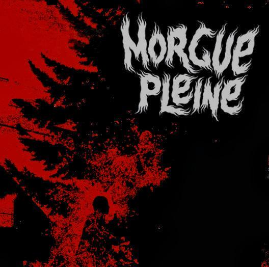 Morgue Pleine - Morgue Pleine