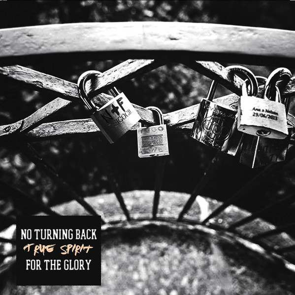 No Turning Back / For The Glory - True Spirit Split