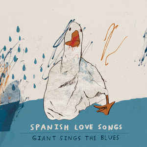Spanish Love Songs - Giant Sings The Blues