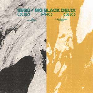 Sego x Big Black Delta - Quid Pro Quo