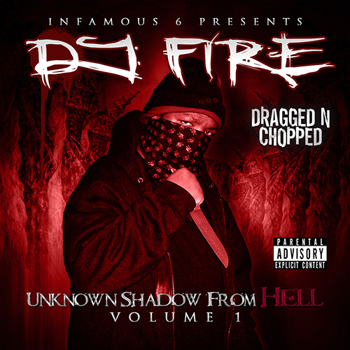 DJ Fire - Unknown Shadow From Hell Vol. 1 (Dragged & Chopped)