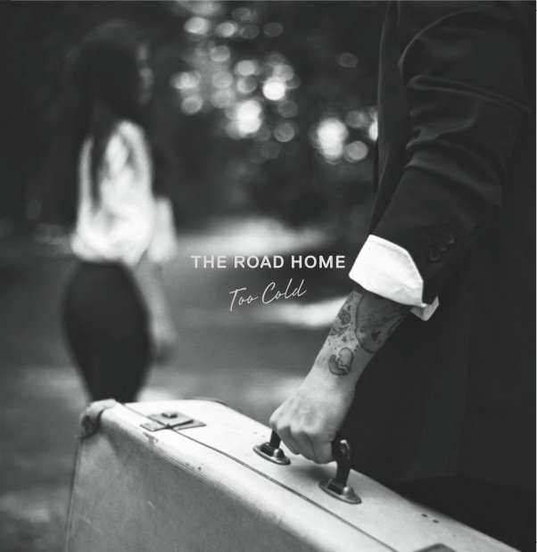 The Road Home ‎- Too Cold