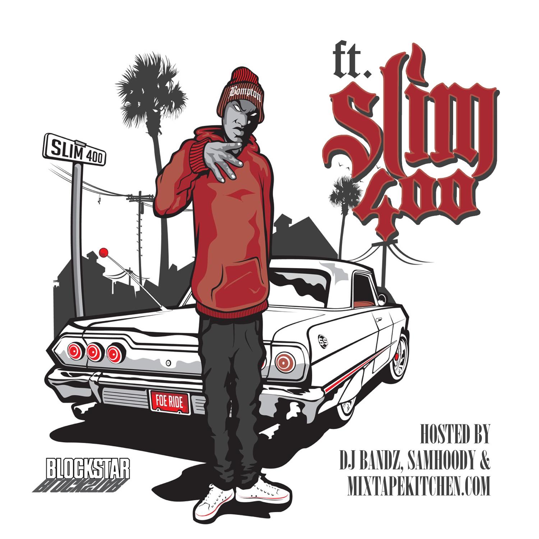 Slim 400 - Featuring Slim 400
