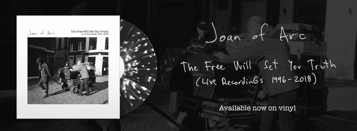 Joan of Arc - The Free Will Set You Truth // Release