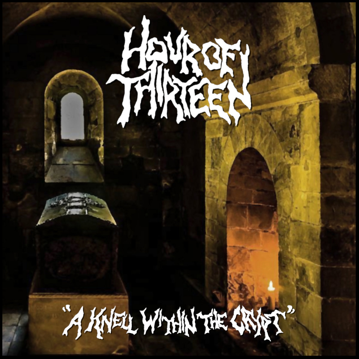 HOUR OF THIRTEEN - A Knell Within The Crypt