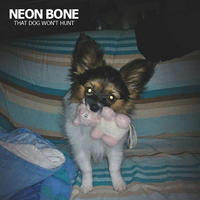 Neon Bone - That dog won't hunt