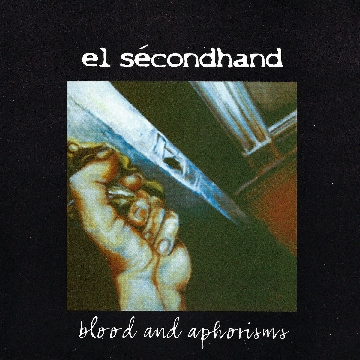 El Sécondhand - Blood And Aphorisms