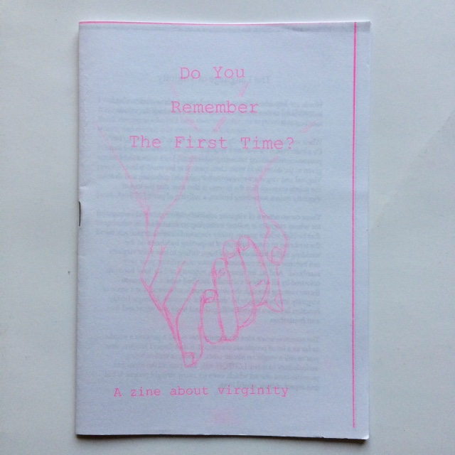 Do You Remember The First Time: a zine about virginity