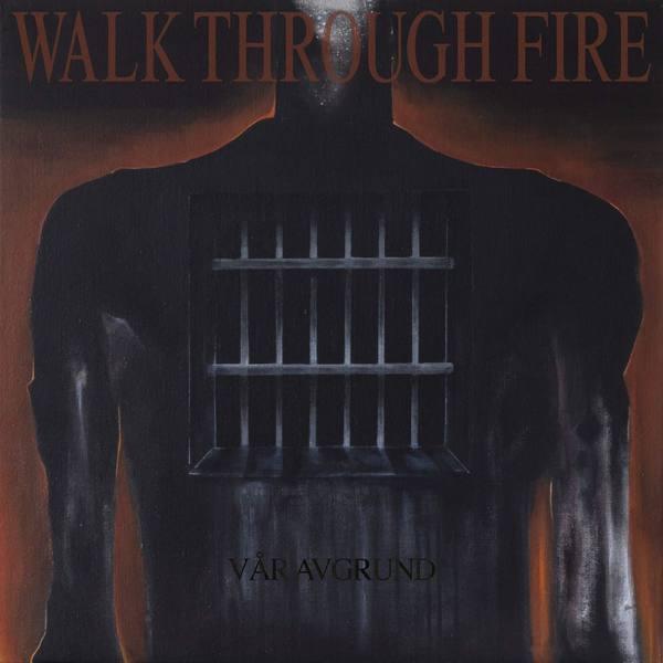 Walk Through Fire - Vår Avgrund (2xLP)
