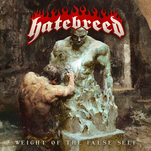 Hatebreed 'Weight Of The False Self'