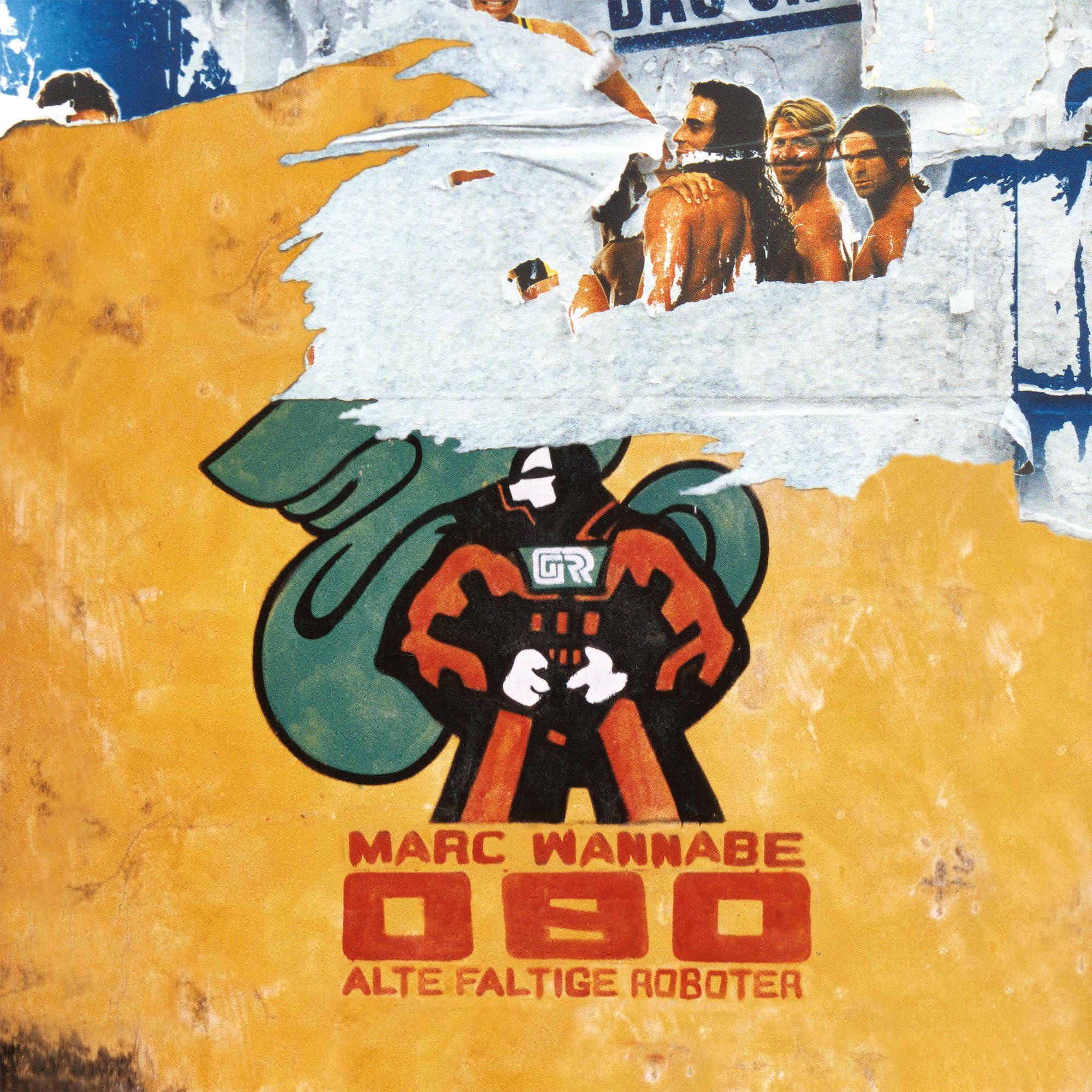 Marc Wannabe - Alte Faltige Roboter