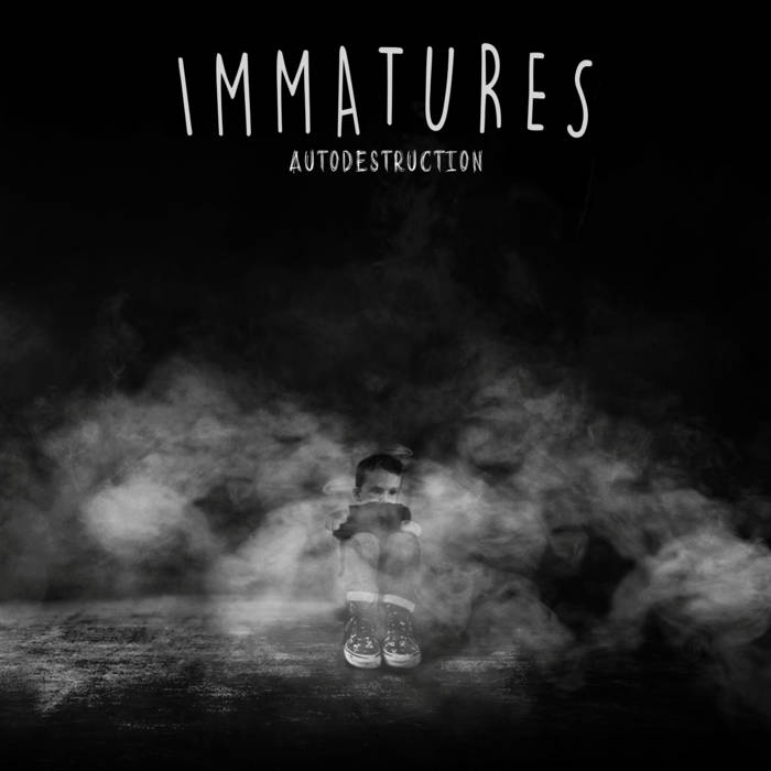 Immatures - autodestruction