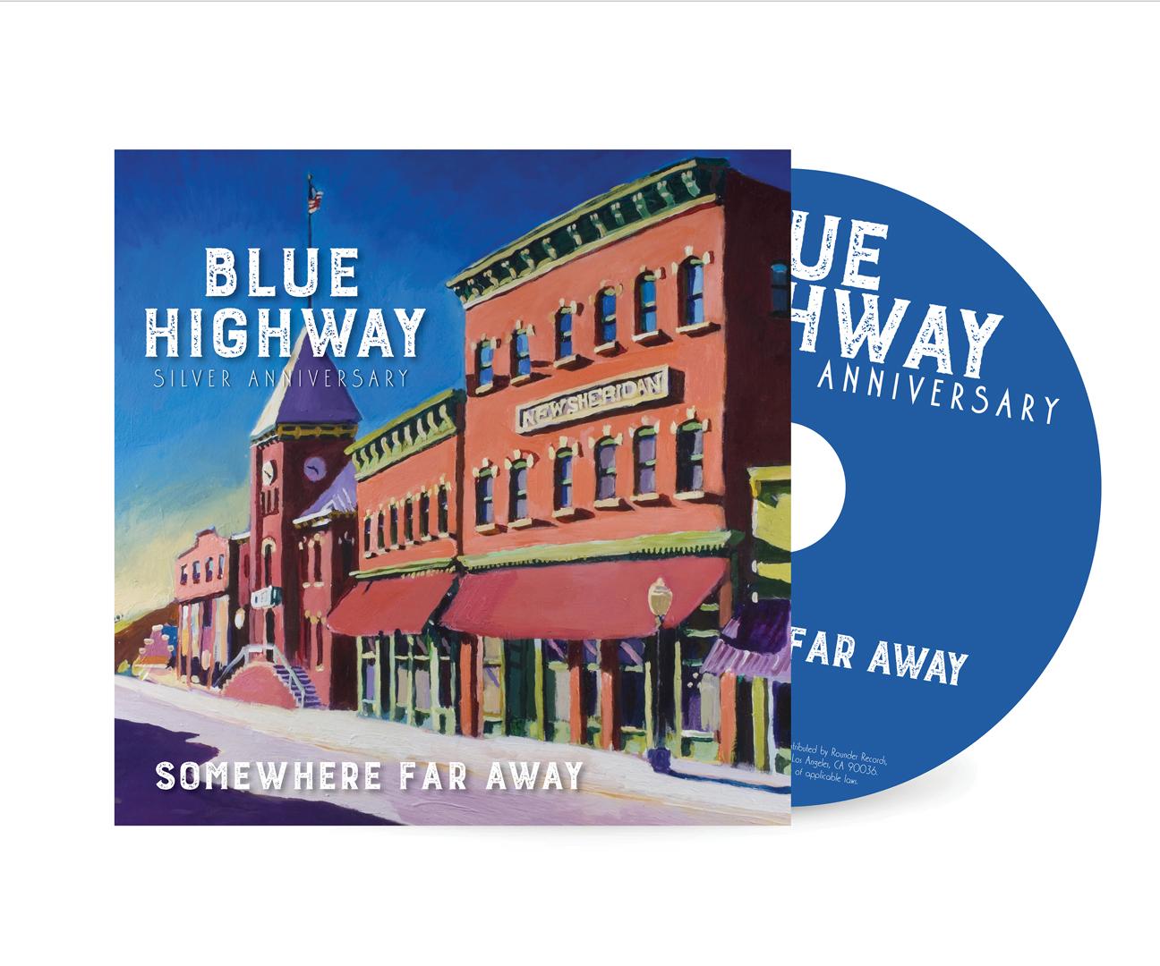 "Blue Highway ""Somewhere Far Away: Silver Anniversary"""