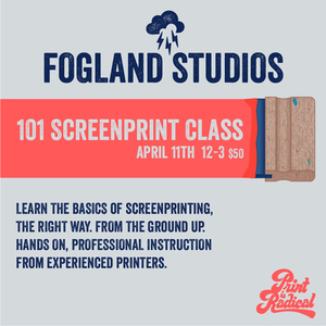 Screen Print 101 - Saturday, April 11, 12-3pm