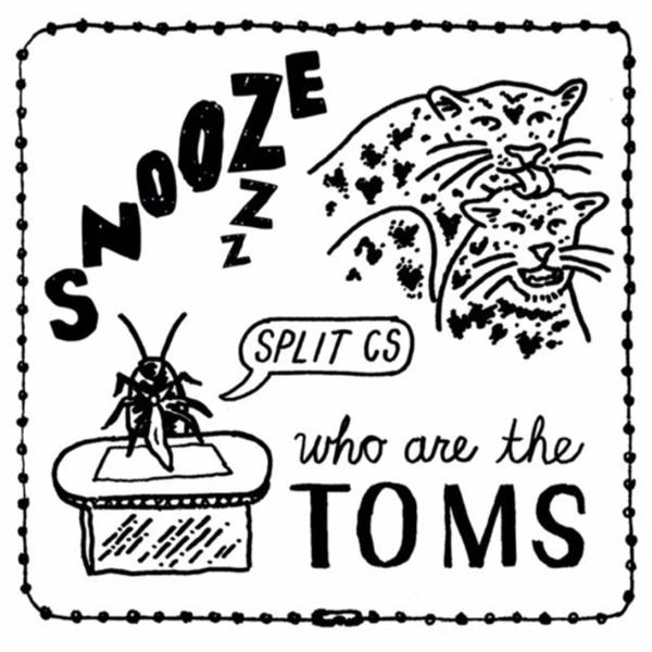 Who Are The Toms / Snooze - Split